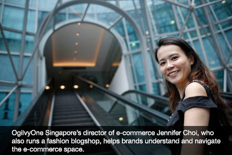 OgilvyOne Singapore's director of e-commerce Jennifer Choi, who also runs a fashion blogshop, helps brands understand and navigate the e-commerce space.